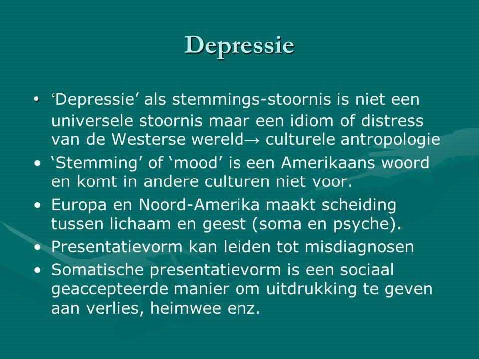 Depressie '' Depressie' als stemmings-stoornis is niet een universele stoornis maar een idiom of distress van de Westerse wereld → culturele antropologie 'Stemming' of 'mood' is een Amerikaans woord en komt in andere culturen niet voor.