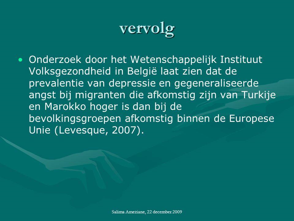 vervolg Onderzoek door het Wetenschappelijk Instituut Volksgezondheid in België laat zien dat de prevalentie van depressie en gegeneraliseerde angst bij migranten die afkomstig zijn van Turkije en Marokko hoger is dan bij de bevolkingsgroepen afkomstig binnen de Europese Unie (Levesque, 2007).
