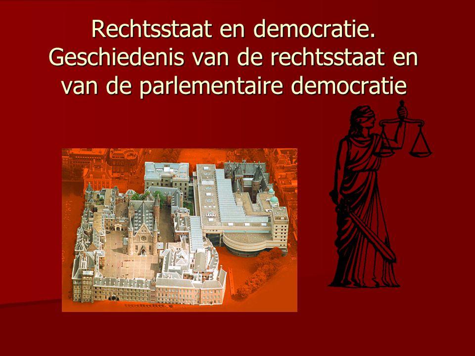 Rechtsstaat en democratie. Geschiedenis van de rechtsstaat en van de parlementaire democratie