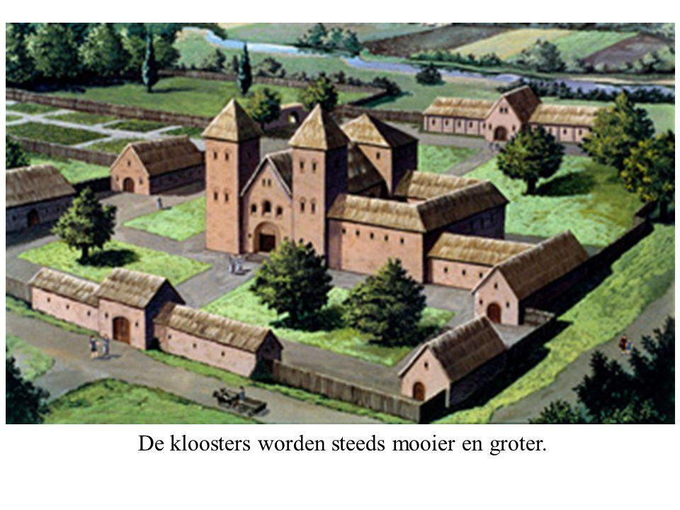 De kloosters worden steeds mooier en groter.