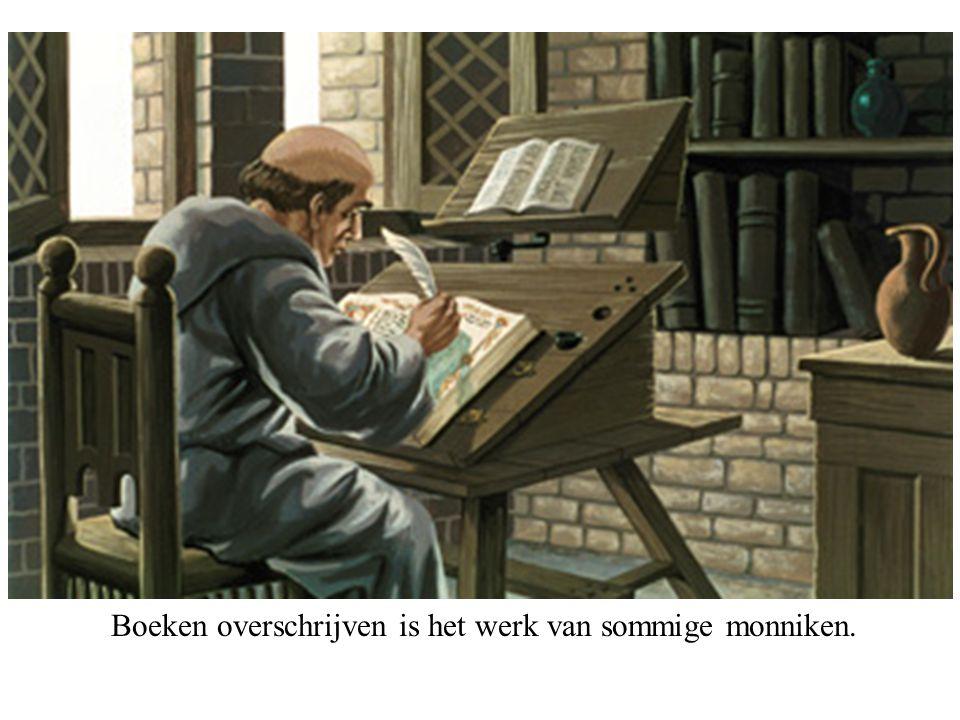 Boeken overschrijven is het werk van sommige monniken.