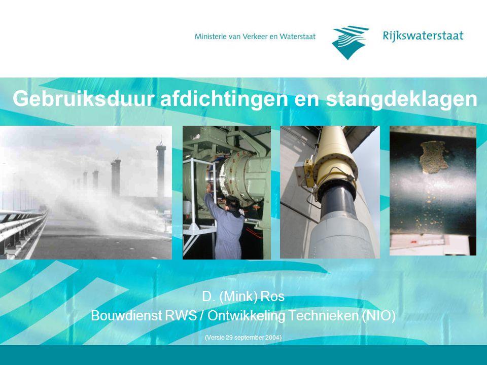 Gebruiksduur afdichtingen en stangdeklagen D. (Mink) Ros Bouwdienst RWS / Ontwikkeling Technieken (NIO) (Versie 29 september 2004)