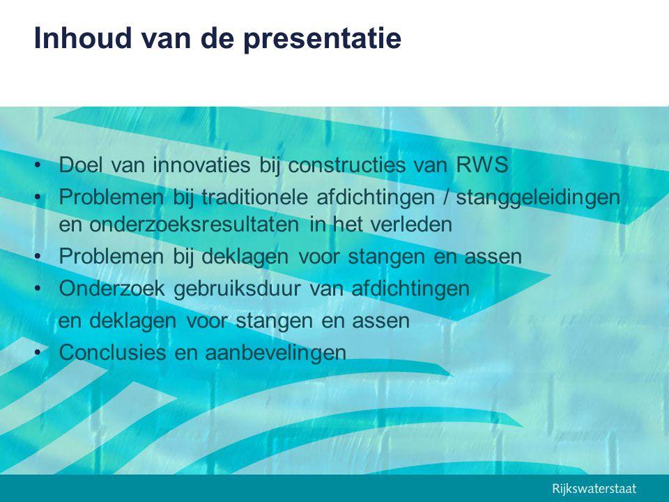 Inhoud van de presentatie Doel van innovaties bij constructies van RWS Problemen bij traditionele afdichtingen / stanggeleidingen en onderzoeksresulta