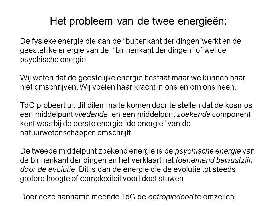 """Het probleem van de twee energieën: De fysieke energie die aan de """"buitenkant der dingen""""werkt en de geestelijke energie van de """"binnenkant der dingen"""
