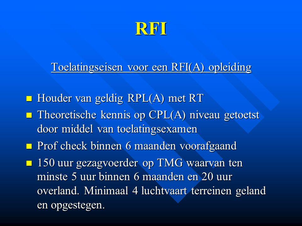 RFI Eisen voor afgifte instructeurs bevoegdheid Theorie: Volledig afgeronde theorie opleiding bij een geregistreerde opleidingsinstelling voor RFI(A) duur c.a.