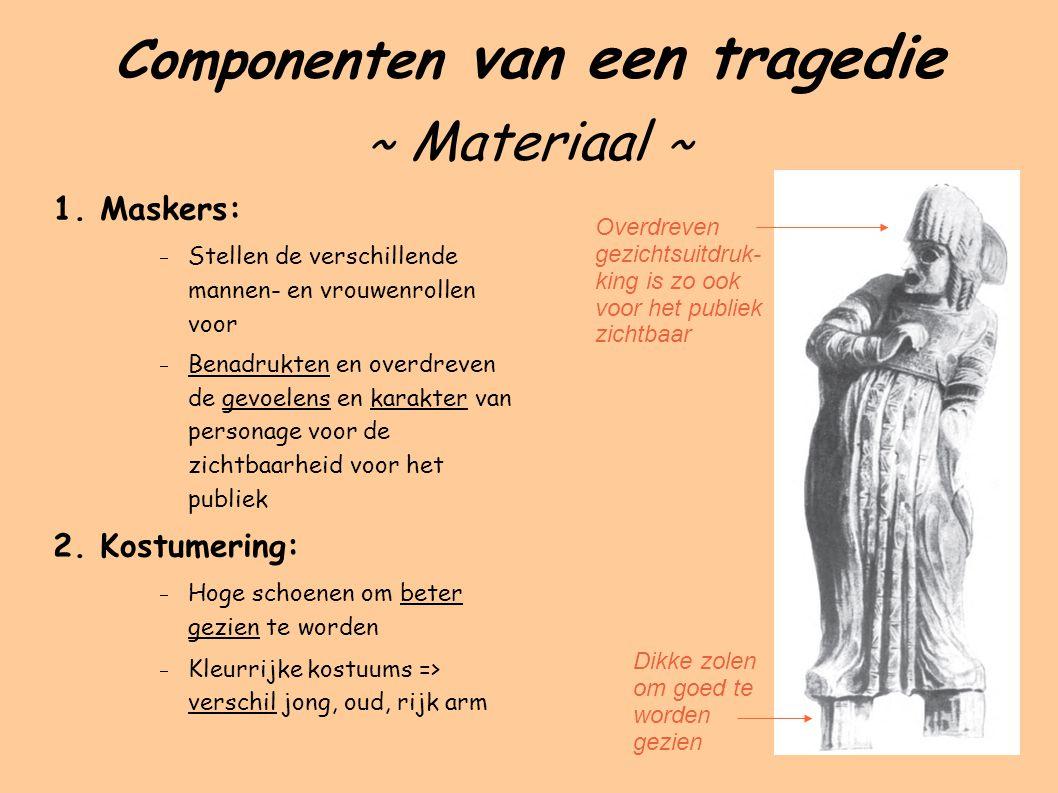 Componenten van een tragedie ~ Materiaal ~ 1.