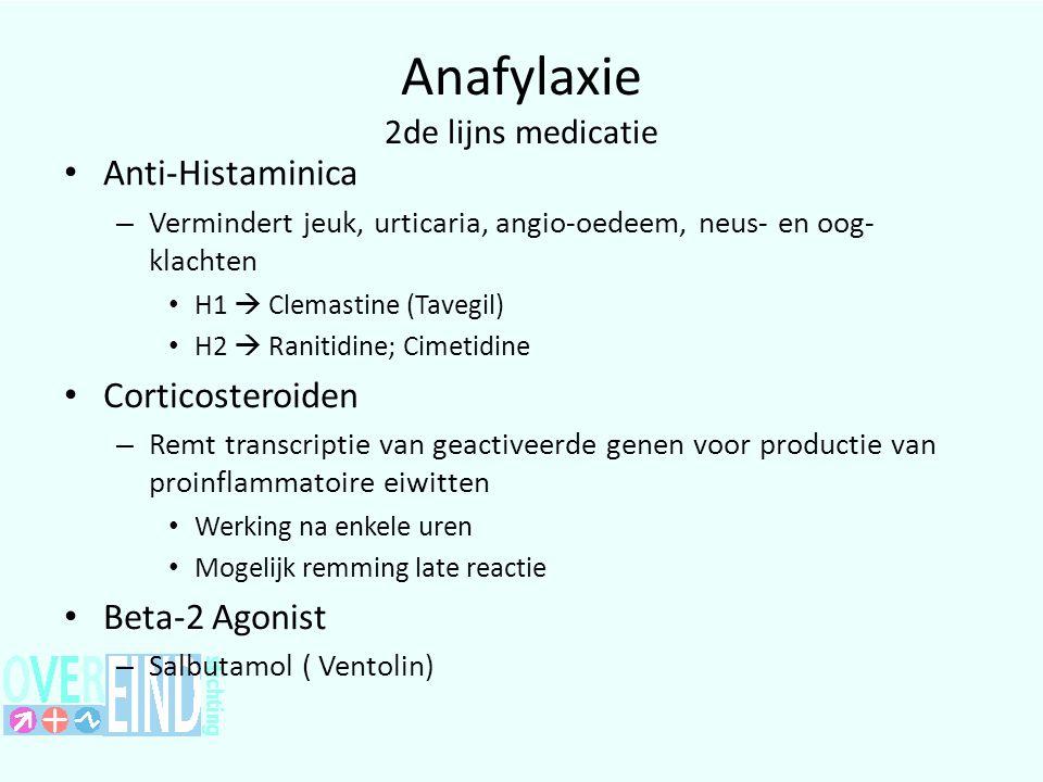 Anafylaxie 2de lijns medicatie Anti-Histaminica – Vermindert jeuk, urticaria, angio-oedeem, neus- en oog- klachten H1  Clemastine (Tavegil) H2  Ranitidine; Cimetidine Corticosteroiden – Remt transcriptie van geactiveerde genen voor productie van proinflammatoire eiwitten Werking na enkele uren Mogelijk remming late reactie Beta-2 Agonist – Salbutamol ( Ventolin)