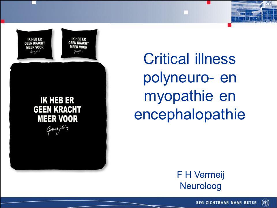 casus Critical illness polyneuro- en myopathie en encephalopathie mw.