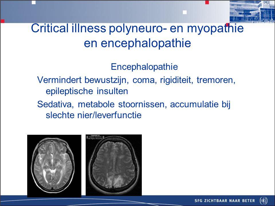 Respiratoire insufficientie –Centraal: ook geen poging tot ademhaling –Door spierzwakte: vaak wel poging tot ademhaling maar niet adequaat –Uitval N Phrenicus: paradoxale ademhaling, verminderde ademhaling Indien niet te weanen denk dan ook aan mogelijk andere oorzaken zoals : stroke, neuromusculaire ziekte die manifest wordt  dystrofia myotonica, MG Critical illness polyneuro- en myopathie en encephalopathie