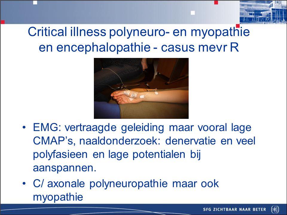 Vaststellen van zwakte op de IC angels en voetklemmen: –Communicatie bemoeilijkt * beademde patient * suf  encephalopathie, gedrogeerd.