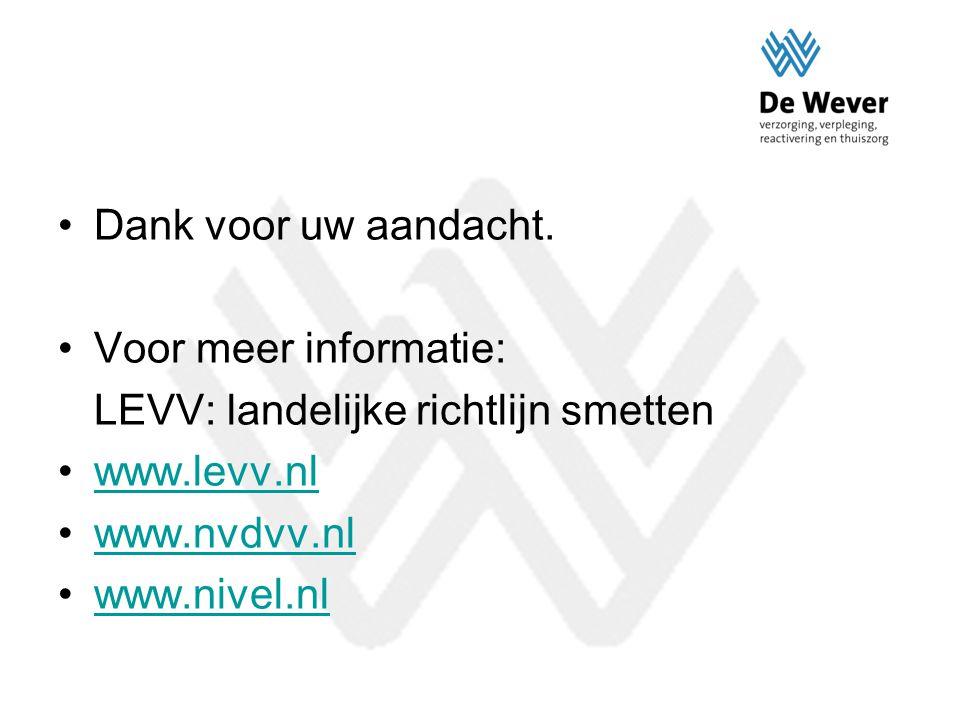 Dank voor uw aandacht. Voor meer informatie: LEVV: landelijke richtlijn smetten www.levv.nl www.nvdvv.nl www.nivel.nl