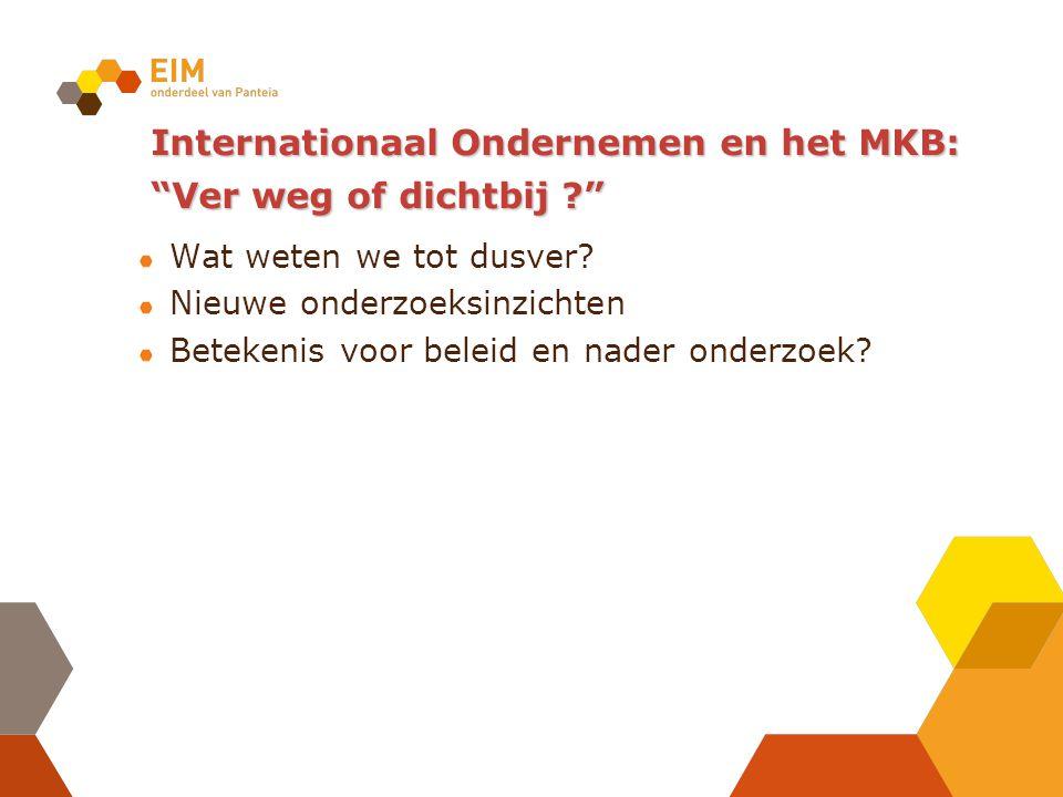 Internationaal Ondernemen en het MKB: Ver weg of dichtbij ? Wat weten we tot dusver.
