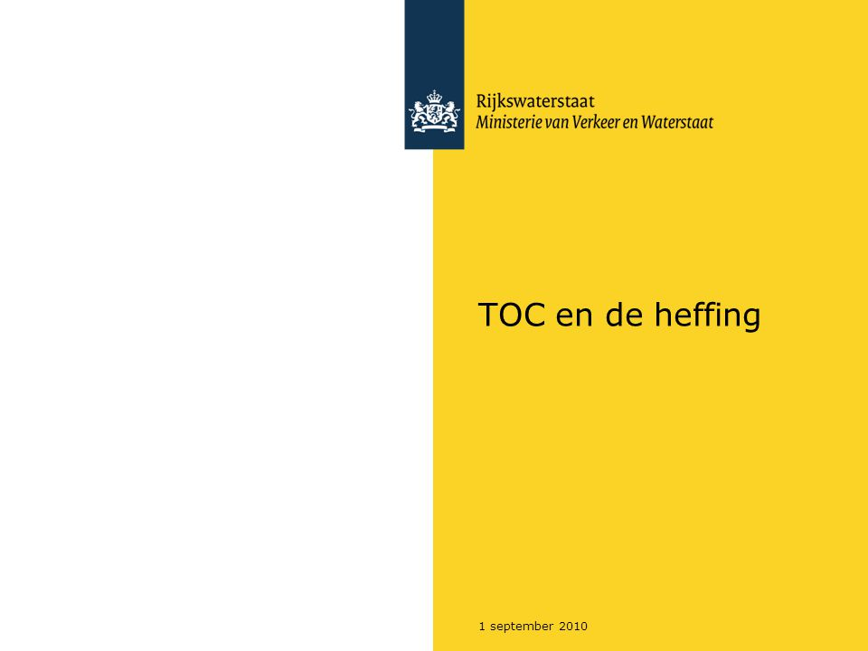 Rijkswaterstaat TOC en de heffing21 september 2010 Waarom.