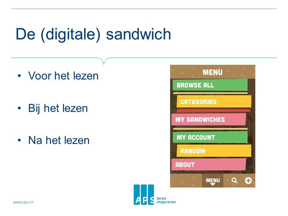 De (digitale) sandwich Voor het lezen Bij het lezen Na het lezen