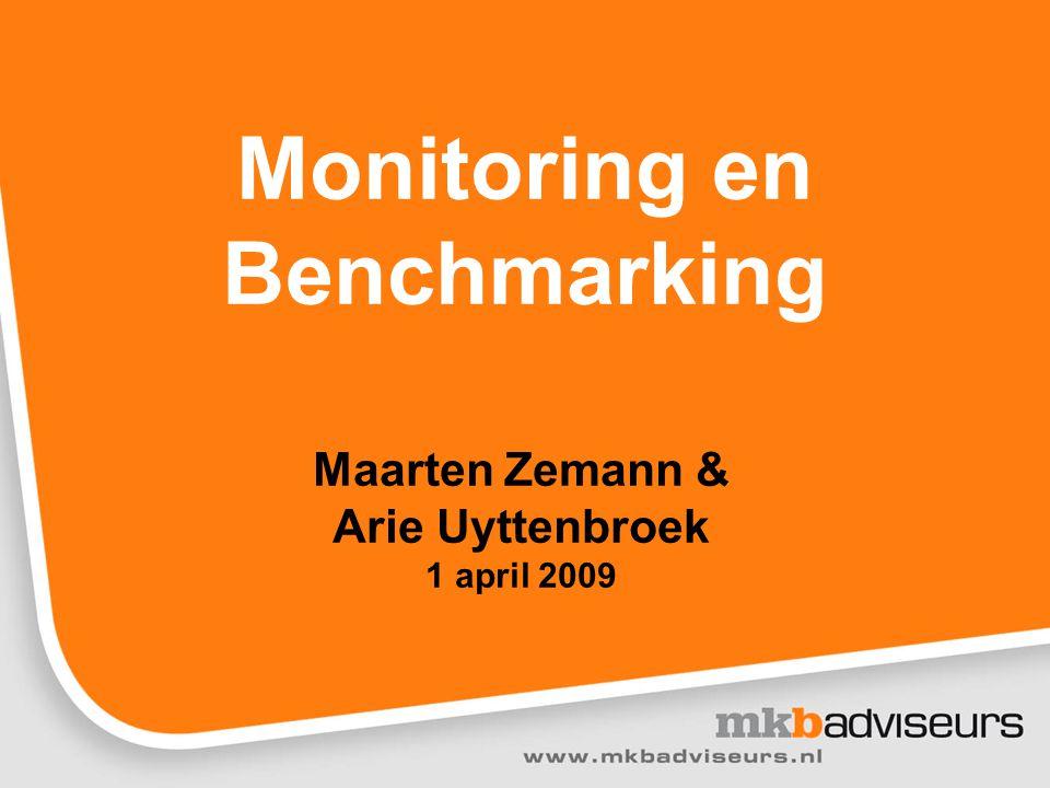 Monitoring en Benchmarking Maarten Zemann & Arie Uyttenbroek 1 april 2009
