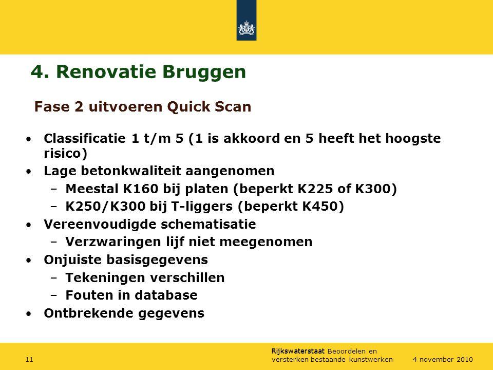 Rijkswaterstaat Rijkswaterstaat Beoordelen en versterken bestaande kunstwerken114 november 2010 4. Renovatie Bruggen Classificatie 1 t/m 5 (1 is akkoo