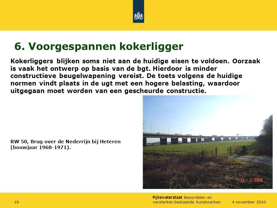 Rijkswaterstaat Rijkswaterstaat Beoordelen en versterken bestaande kunstwerken194 november 2010 6. Voorgespannen kokerligger RW 50, Brug over de Neder