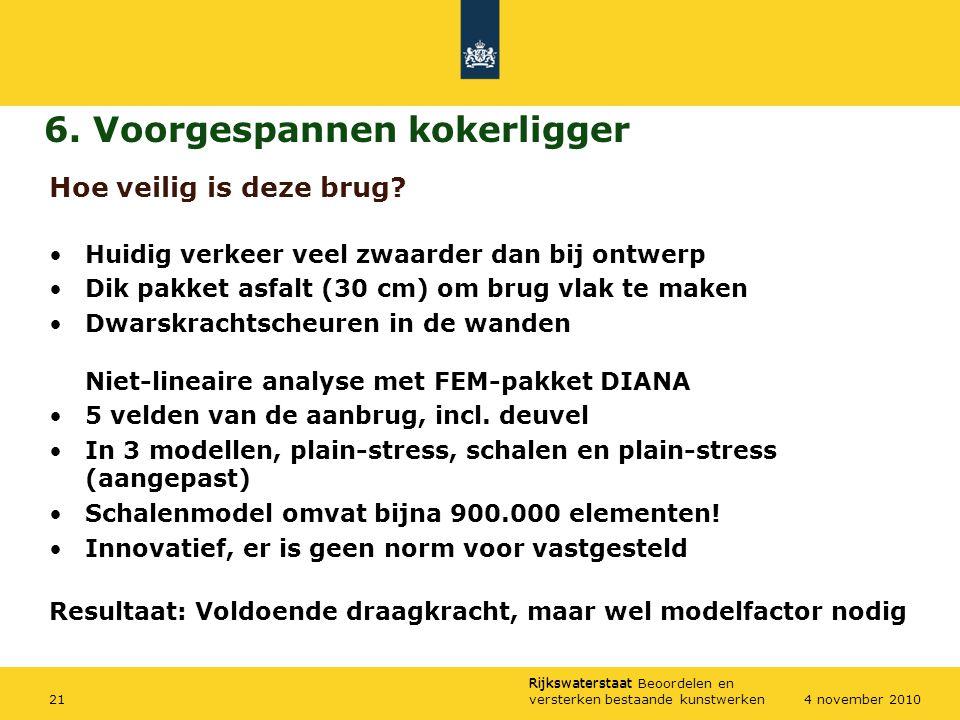 Rijkswaterstaat Rijkswaterstaat Beoordelen en versterken bestaande kunstwerken214 november 2010 Hoe veilig is deze brug? Huidig verkeer veel zwaarder