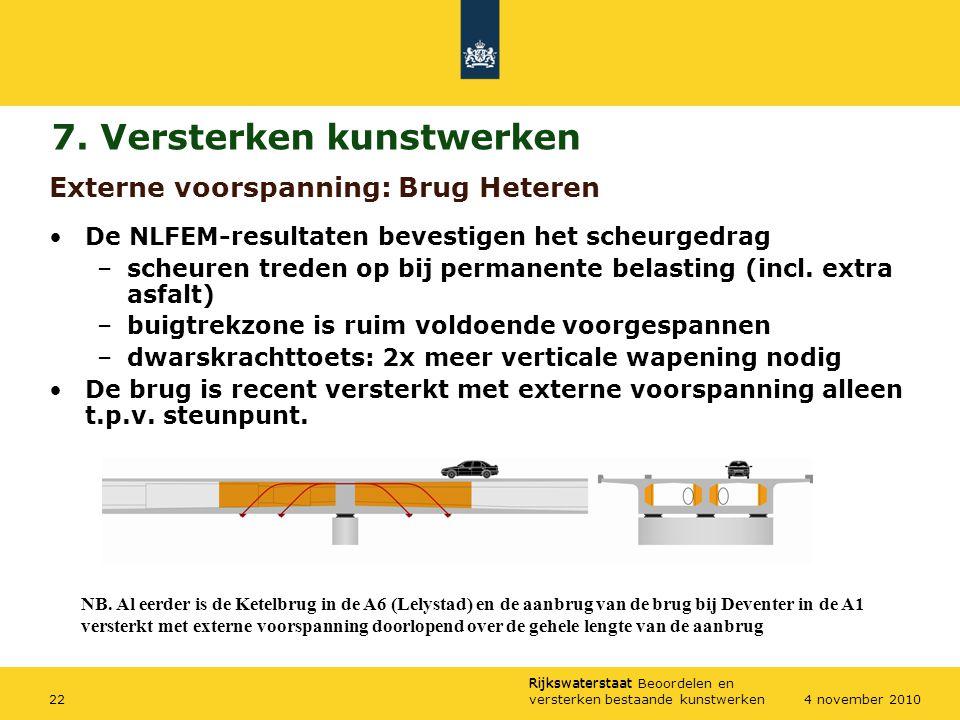 Rijkswaterstaat Rijkswaterstaat Beoordelen en versterken bestaande kunstwerken224 november 2010 Externe voorspanning: Brug Heteren De NLFEM-resultaten