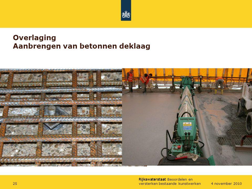 Rijkswaterstaat Rijkswaterstaat Beoordelen en versterken bestaande kunstwerken254 november 2010 Overlaging Aanbrengen van betonnen deklaag