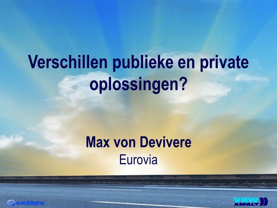 Verschillen publieke en private oplossingen? Max von Devivere Eurovia