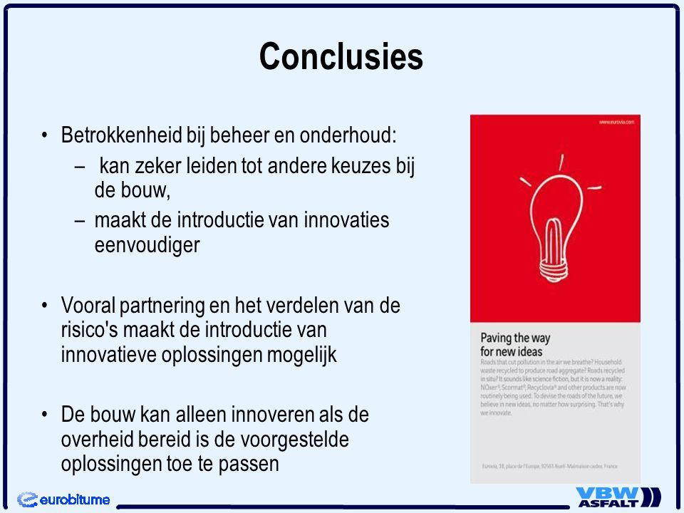 Conclusies Betrokkenheid bij beheer en onderhoud: – – kan zeker leiden tot andere keuzes bij de bouw, – –maakt de introductie van innovaties eenvoudig
