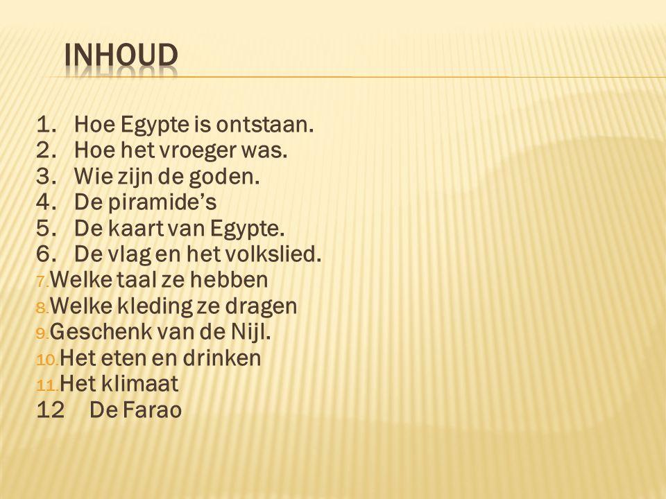  Als je Egypte ziet of hoort dan denk je meteen aan de piramides.