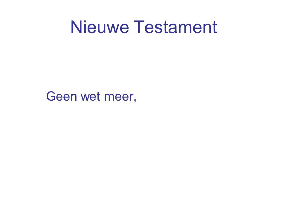 Nieuwe Testament Geen wet meer,