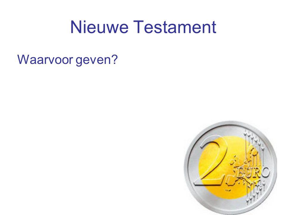 Nieuwe Testament Waarvoor geven