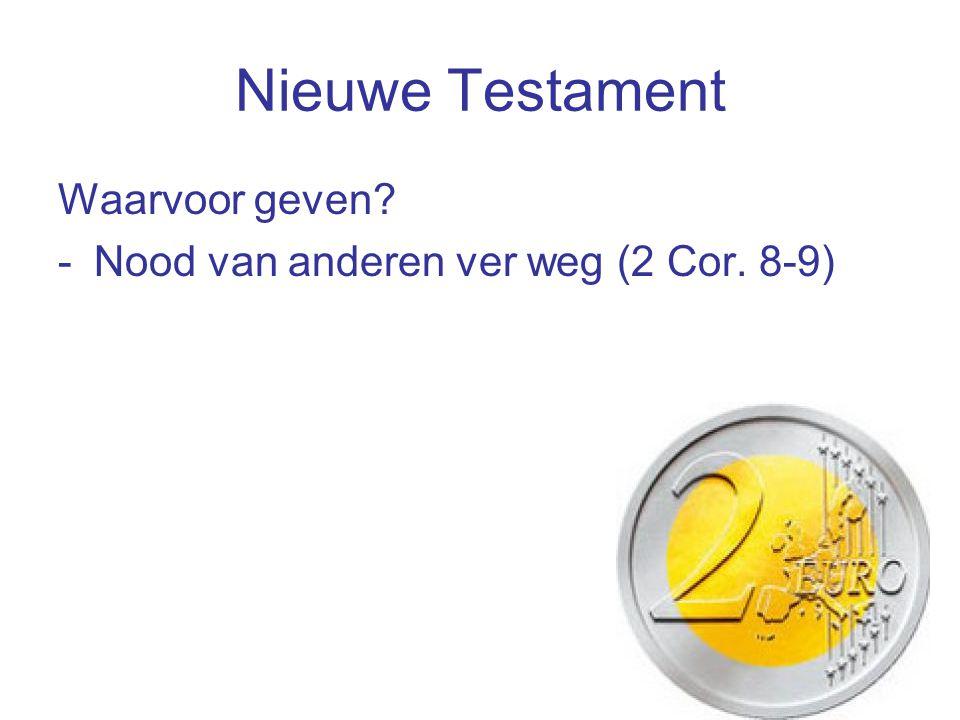 Nieuwe Testament Waarvoor geven -Nood van anderen ver weg (2 Cor. 8-9)