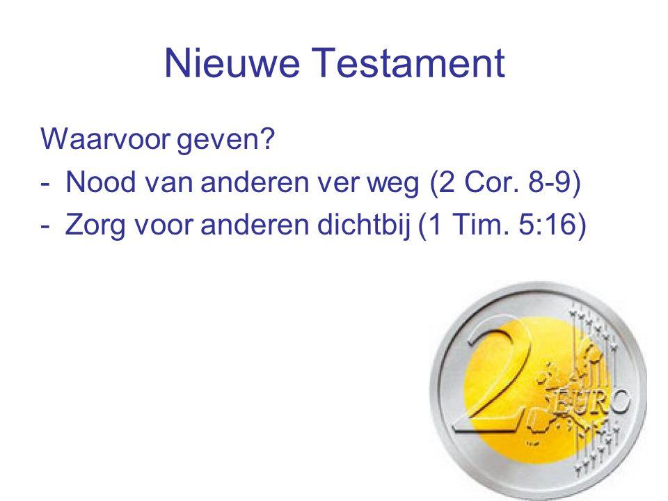 Nieuwe Testament Waarvoor geven. -Nood van anderen ver weg (2 Cor.