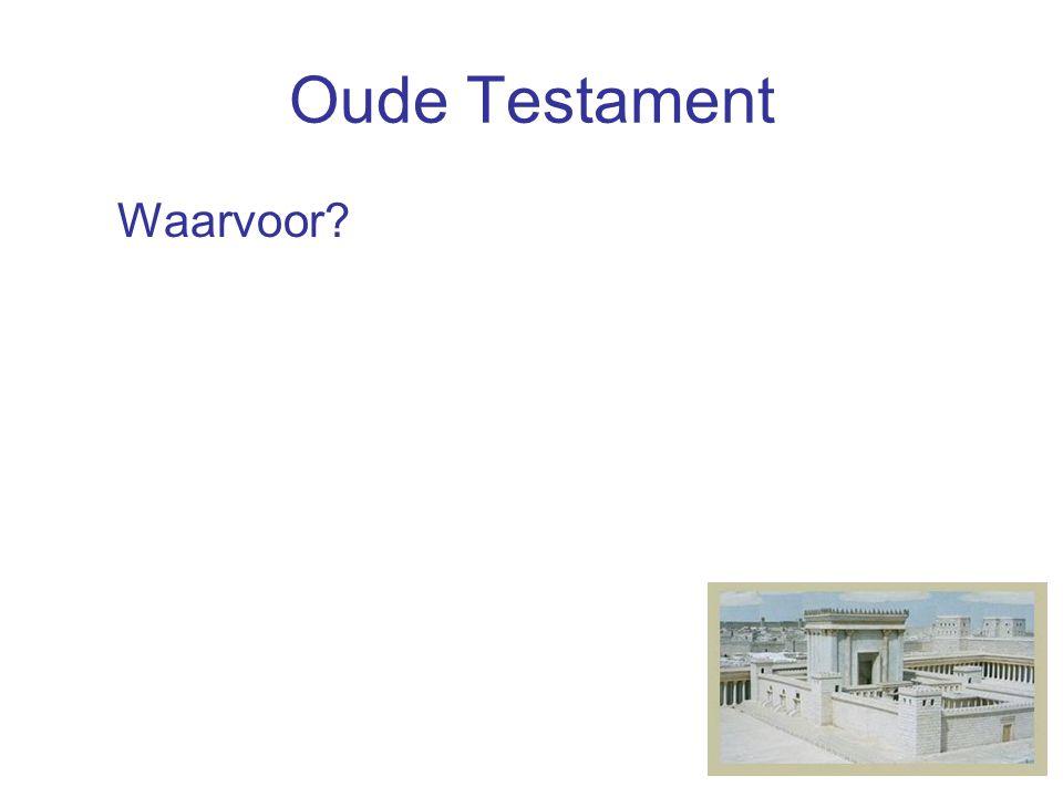 Oude Testament Waarvoor? –Inkomen Levieten/priesters: vrijgesteld voor God