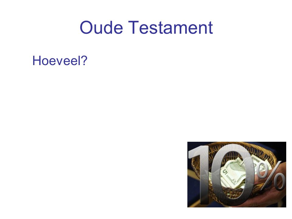 Oude Testament Hoeveel? –Belasting van 10%