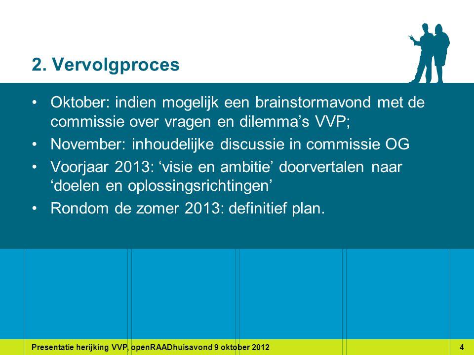 Presentatie herijking VVP, openRAADhuisavond 9 oktober 201215 5.8 Ketenmobiliteit P+R functie van de RR-stations stimuleren of aan banden leggen?