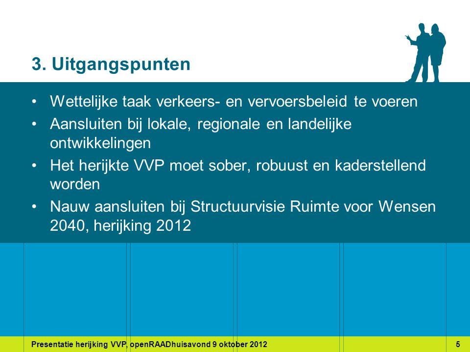 Presentatie herijking VVP, openRAADhuisavond 9 oktober 20125 3.