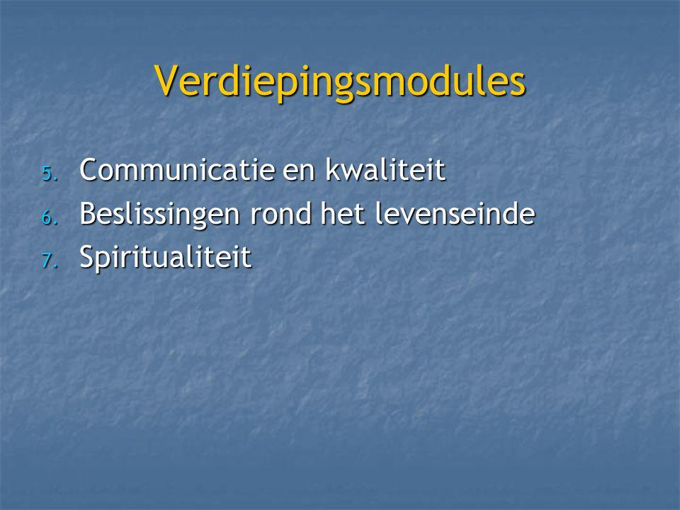 Verdiepingsmodules 5. Communicatie en kwaliteit 6.