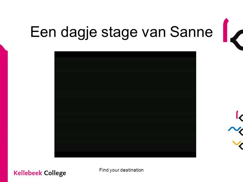 Een dagje stage van Sanne Find your destination