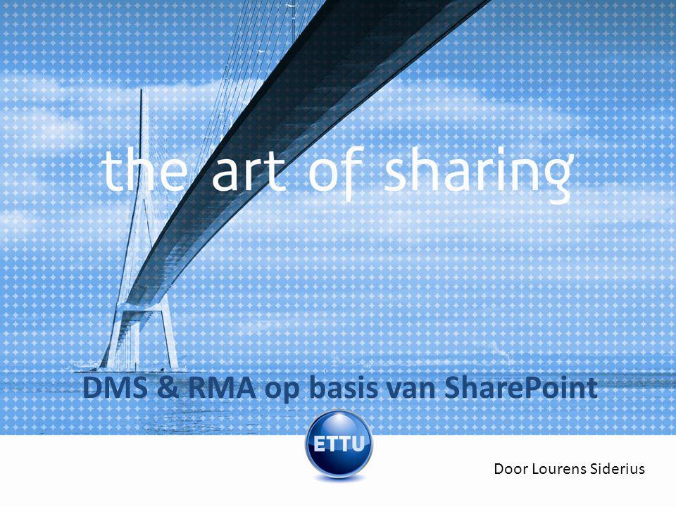 Aanleiding Veranderingen op de DMS en RMA markt Standaardisatie SharePoint 2010 Samenwerken met klanten.