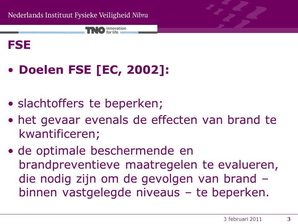 3 februari 20114 FSE Transportveiligheid massatransport van goederen/gevaarlijke stoffen en personen –Tunnels –OV-terminals –Opslag- overslag en rangeerterreinen