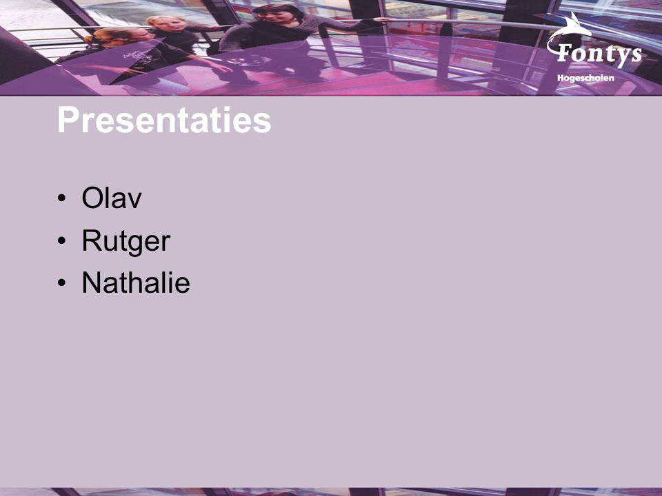 Presentaties Olav Rutger Nathalie