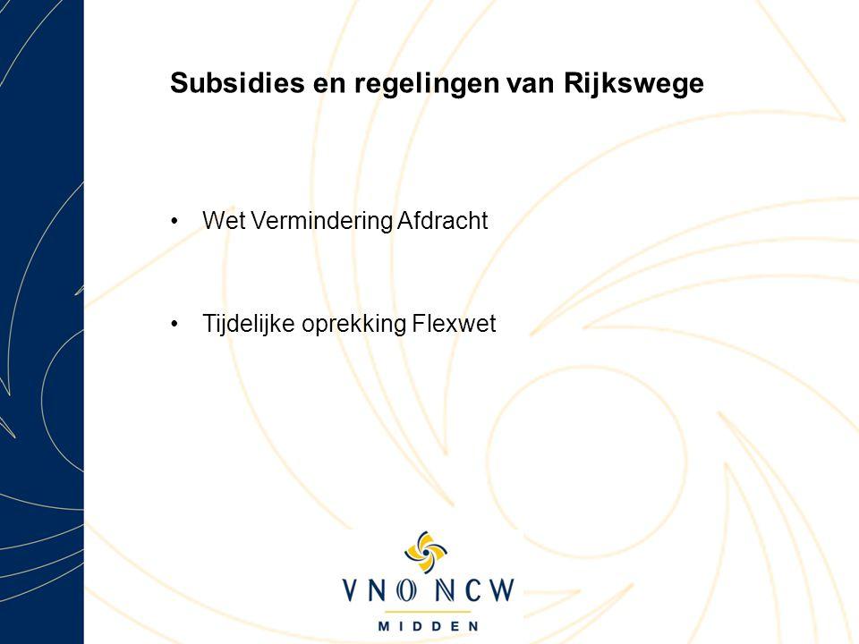 Subsidies en regelingen van Rijkswege Wet Vermindering Afdracht Tijdelijke oprekking Flexwet