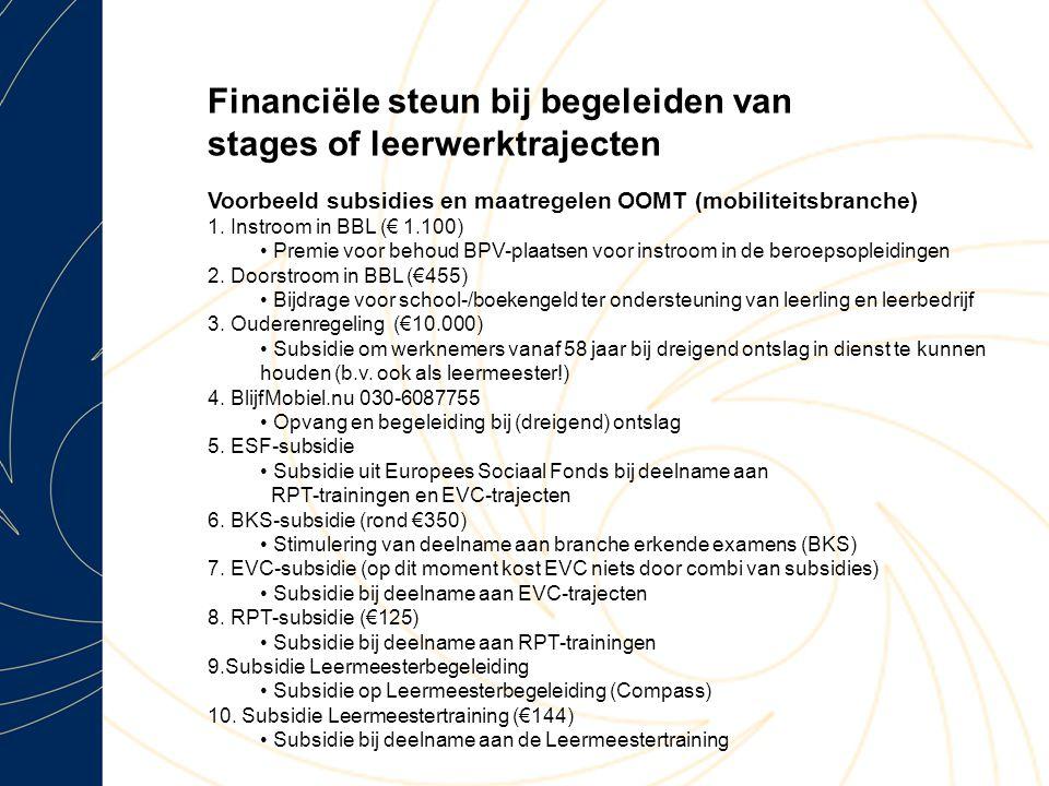 Financiële steun bij begeleiden van stages of leerwerktrajecten Voorbeeld subsidies en maatregelen OOMT (mobiliteitsbranche) 1.