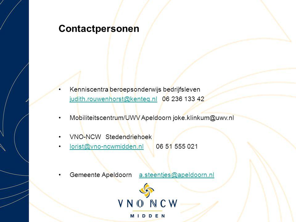 Contactpersonen Kenniscentra beroepsonderwijs bedrijfsleven judith.rouwenhorst@kenteq.nljudith.rouwenhorst@kenteq.nl 06 236 133 42 Mobiliteitscentrum/UWV Apeldoorn joke.klinkum@uwv.nl VNO-NCW Stedendriehoek lorist@vno-ncwmidden.nl 06 51 555 021lorist@vno-ncwmidden.nl Gemeente Apeldoorn a.steentjes@apeldoorn.nla.steentjes@apeldoorn.nl
