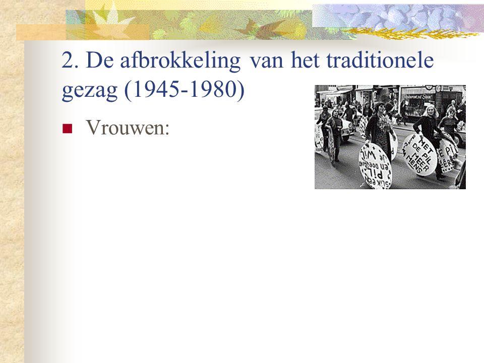 2. De afbrokkeling van het traditionele gezag (1945-1980) Vrouwen: