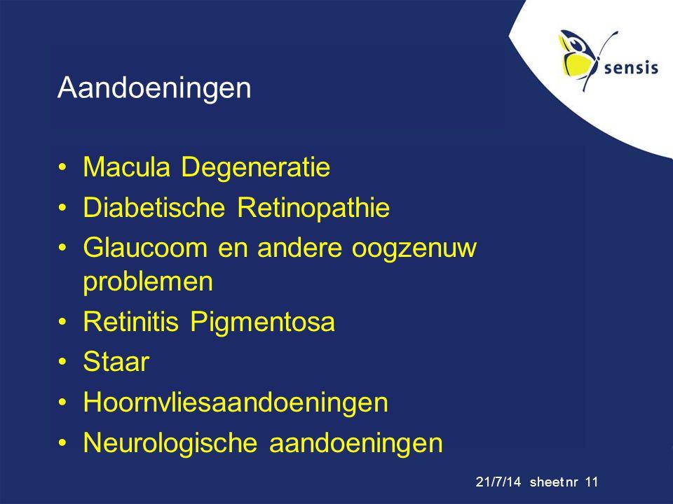 21/7/14 sheet nr 11 Aandoeningen Macula Degeneratie Diabetische Retinopathie Glaucoom en andere oogzenuw problemen Retinitis Pigmentosa Staar Hoornvli