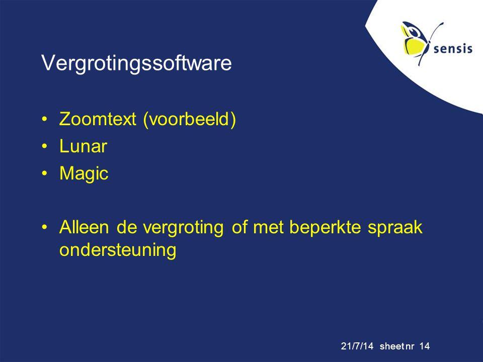 21/7/14 sheet nr 14 Vergrotingssoftware Zoomtext (voorbeeld) Lunar Magic Alleen de vergroting of met beperkte spraak ondersteuning