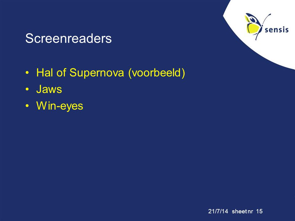21/7/14 sheet nr 15 Screenreaders Hal of Supernova (voorbeeld) Jaws Win-eyes