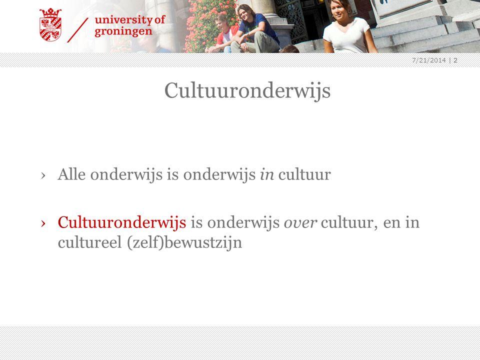 7/21/2014 | 2 Cultuuronderwijs ›Alle onderwijs is onderwijs in cultuur ›Cultuuronderwijs is onderwijs over cultuur, en in cultureel (zelf)bewustzijn |