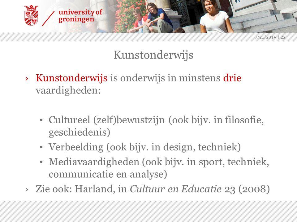 | 22 Kunstonderwijs ›Kunstonderwijs is onderwijs in minstens drie vaardigheden: Cultureel (zelf)bewustzijn (ook bijv.