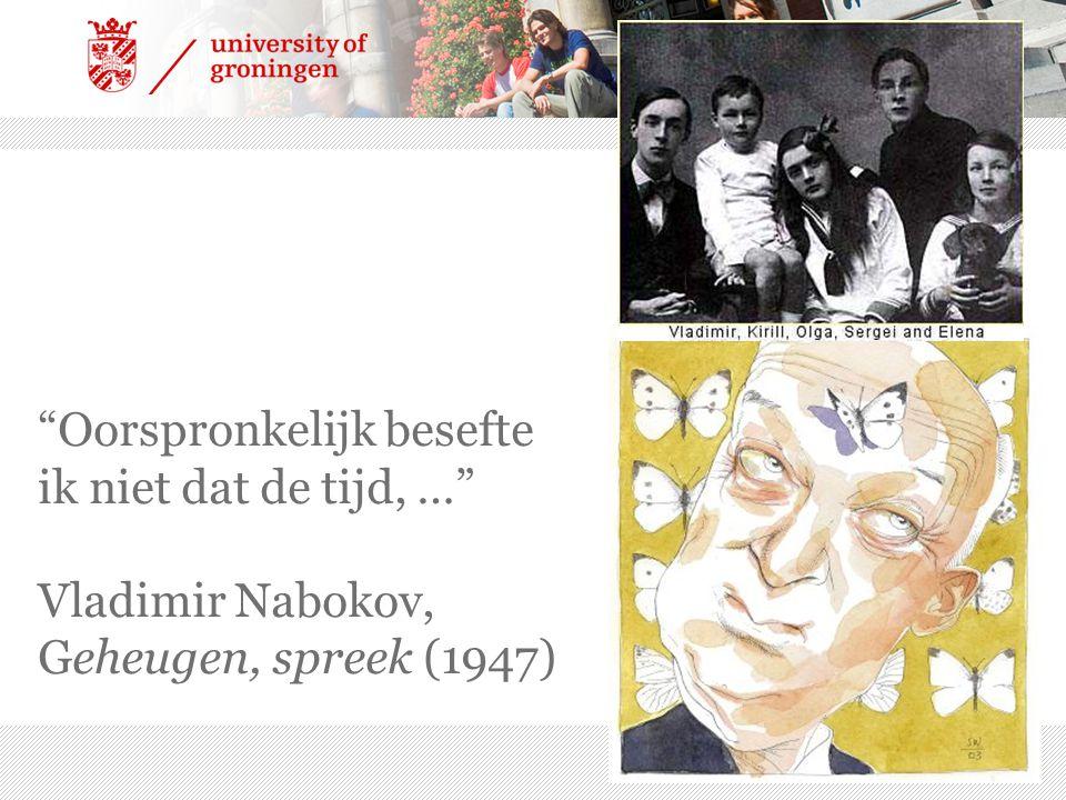 Oorspronkelijk besefte ik niet dat de tijd, … Vladimir Nabokov, Geheugen, spreek (1947) 7/21/2014 | 9